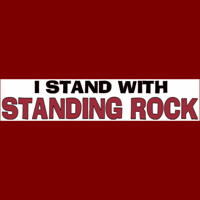 I STAND WITH STANDING ROCK Bumper Sticker (BUY 2 GET 1 FREE)   No DAPL