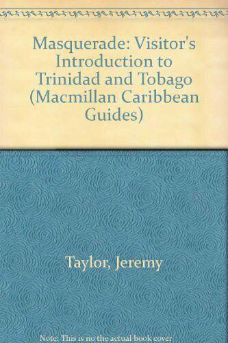 Masquerade: Visitor's Introduction to Trinidad and Tobago (Macmillan Caribbean,