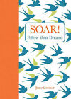 Soar!: Follow Your Dreams by June Cotner (Hardback, 2014)