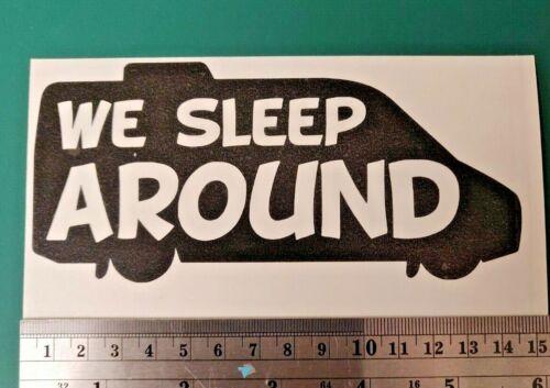 Nous dormons autour #Vanlife Logo-Voiture//Van//Camper//Vélo//Ordinateur Portable Decal Autocollant