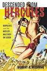 Descended from Hercules: Biopolitics and the Muscled Male Body on Screen by Robert A. Rushing (Paperback, 2016)