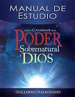 Como Caminar en el Poder Sobrenatural de Dios: Manual de Estudio by Guillermo Maldonado (Paperback / softback, 2011)