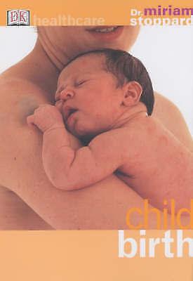 1 of 1 - New, Child Birth (DK Healthcare), Stoppard, Miriam, Book