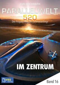 Ebook-Parallelwelt-520-Band-16-Im-Zentrum-von-Eva-Hochrath