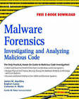 Malware Forensics: Investigating and Analyzing Malicious Code by Cameron H. Malin, Eoghan Casey, James M. Aquilina (Paperback, 2008)