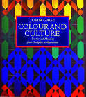 Colour and Culture: Practice and Meaning from Antiquity to Abstraction by John Gage (Paperback, 1995)