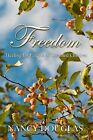 Freedom by Nancy Douglas (Paperback, 2008)