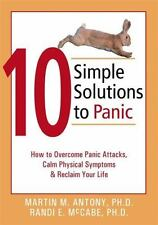 10 Simple Solutions to Panic : How to Overcome Panic Attacks, Calm Physical...