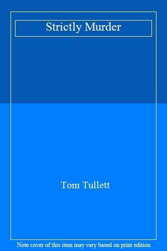 Strictly Murder,Tom Tullett