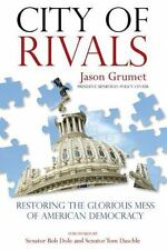 City of Rivals: Restoring the Glorious Mess of American Democracy