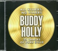BUDDY HOLLY ALL KILLERS, NO FILLERS - 25 TRACKS OF PURE GOLD - RAVE ON & MORE