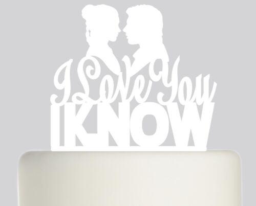 I Love You I Know Star Wars Wedding Acrylic Cake topper .337