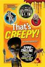 That's Creepy: Spine-Tingling Facts That Will Test Your Creep-Out Factor by Crispin Boyer (Hardback, 2013)