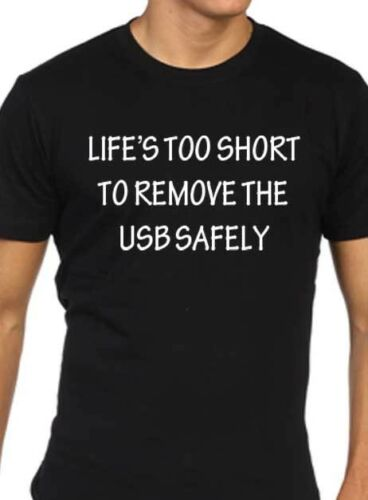 Lifes too short to remove the usb safely funny mens geek nerd computer t shirt
