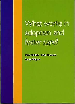 What Works in Adoption and Foster Care?, Clive Sellick & June Thoburn & Terry Ph