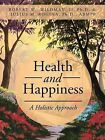Health and Happiness: A Holistic Approach by II Ph D Wildman, Robert, Julius M Rogina (Paperback / softback, 2015)