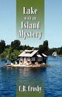 Lake with an Island Mystery by C B Crosby (Paperback / softback, 2007)