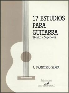 17 Estudios Para Guitarra Un Francisco Serra Guitare Classique Partitions Livre-afficher Le Titre D'origine RéTréCissable