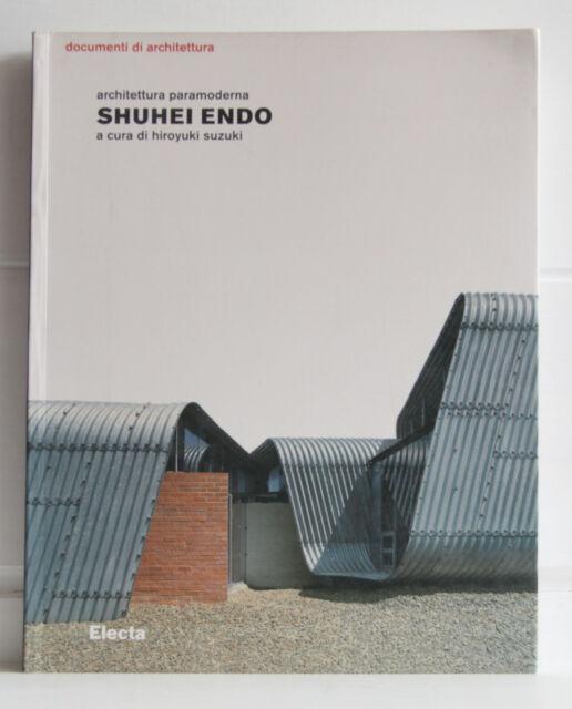 SHUHEI ENDO Architettura paramoderna Hiroyuki Suzuki Electa Ed. italiana