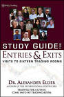 Entries and Exits: Visits to Sixteen Trading Rooms: Study Guide by Alexander Elder (Paperback, 2006)