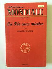 BIBLIOTHEQUE MONDIALE N°8 LA FEE AUX MIETTES CHARLES NODIER