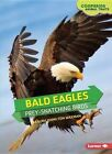 Bald Eagles: Prey-Snatching Birds by Laura Hamilton Waxman (Paperback / softback)
