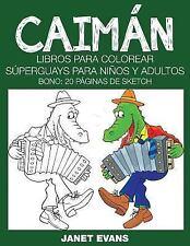 Caiman : Libros para Colorear Superguays para Ninos y Adultos (Bono: 20...