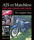 AJS and Matchless Post-War Singles and Twins: The Complete Story by Matthew Vale (Hardback, 2016)