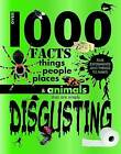 Over 1000 Facts - Disgusting by Parragon (Hardback, 2011)