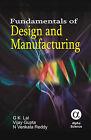 Fundamentals of Design and Manufacturing by N. Venkata Reddy, Vijay Gupta, G. K. Lal (Hardback, 2005)