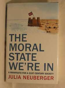 The-Moral-State-We-039-re-In-Neuberger-Julia-Very-Good-Book