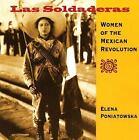 Las Soldaderas : Women of the Mexican Revolution by Elena Poniatowska (2006, Paperback)