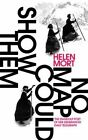 No Map Could Show Them by Helen Mort (Paperback, 2016)