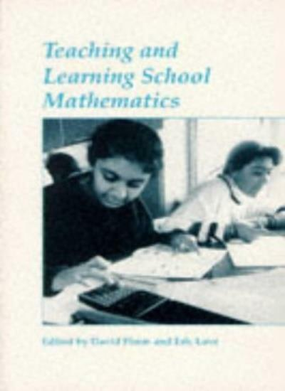 Teaching and Learning School Mathematics By David Pimm, Eric Love