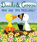 Duck and Goose: Duck and Goose, How Are You Feeling? by Tad Hills (2009, Board Book)