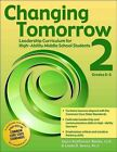 Changing Tomorrow 2 Leadership Curriculum for High Ability Middle School Studen