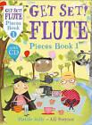 Get Set! Flute Pieces: Book 1 by Hattie Jolly, Ali Steynor (Paperback, 2015)