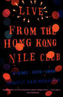 Live from the Hong Kong Nile Club: Poems: 1975-1990 by August Kleinzahler (Paperback / softback, 2000)