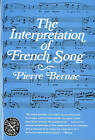 The Interpretation of French Song by Pierre Bernac (Paperback, 1978)