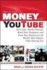 How to Make Money with YouTube: Earn Cash, Market Yourself, Reach Your Customers, and Grow Your Business on the World's Most Popular Video-Sharing Site by Debra Schepp, Brad Schepp (Paperback, 2009)