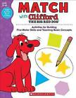 Match with Clifford the Big Red Dog by Scholastic Teaching Resources (Paperback / softback, 2015)
