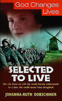 Selected to Live by Johanna-Ruth Dobschiner (Paperback, 2000)