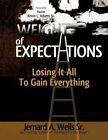 The Weight of Expectations Losing It All to Gain Everything by Chef Jernard