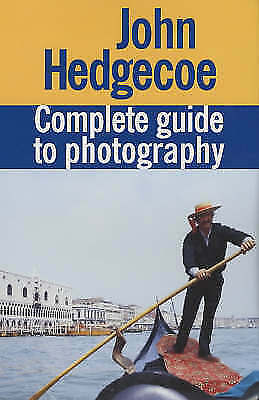 """AS NEW"" Complete Guide to Photography, Hedgecoe, Mr. John, Book"