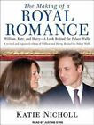 9781452631172 The Making of a Royal Romance by Justine Eyre Audio Book