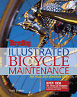 Bicycling Magazine's Illustrated Guide to Bicycle Maintenance by Todd Downs (Paperback, 2005)
