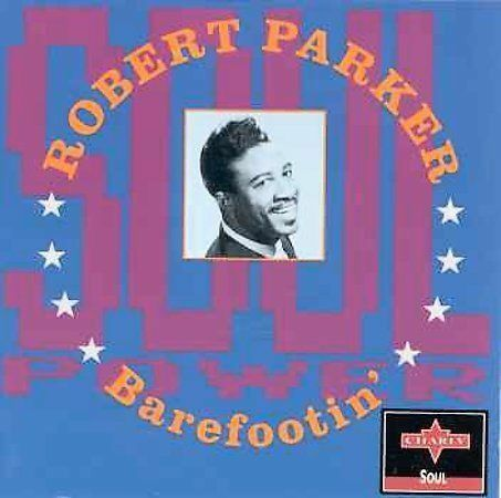 Barefootin Collectables By Robert Parker Cd Feb 1994 Charly Records Uk For Sale Online Ebay