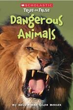 Scholastic True or False: Dangerous Animals 5 by Melvin Berger and Gilda Berger (2009, Paperback)