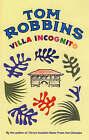 Villa Incognito by Tom Robbins (Paperback, 2004)