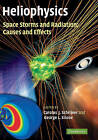 Heliophysics: Space Storms and Radiation: Causes and Effects: v. 2 by Cambridge University Press (Hardback, 2010)